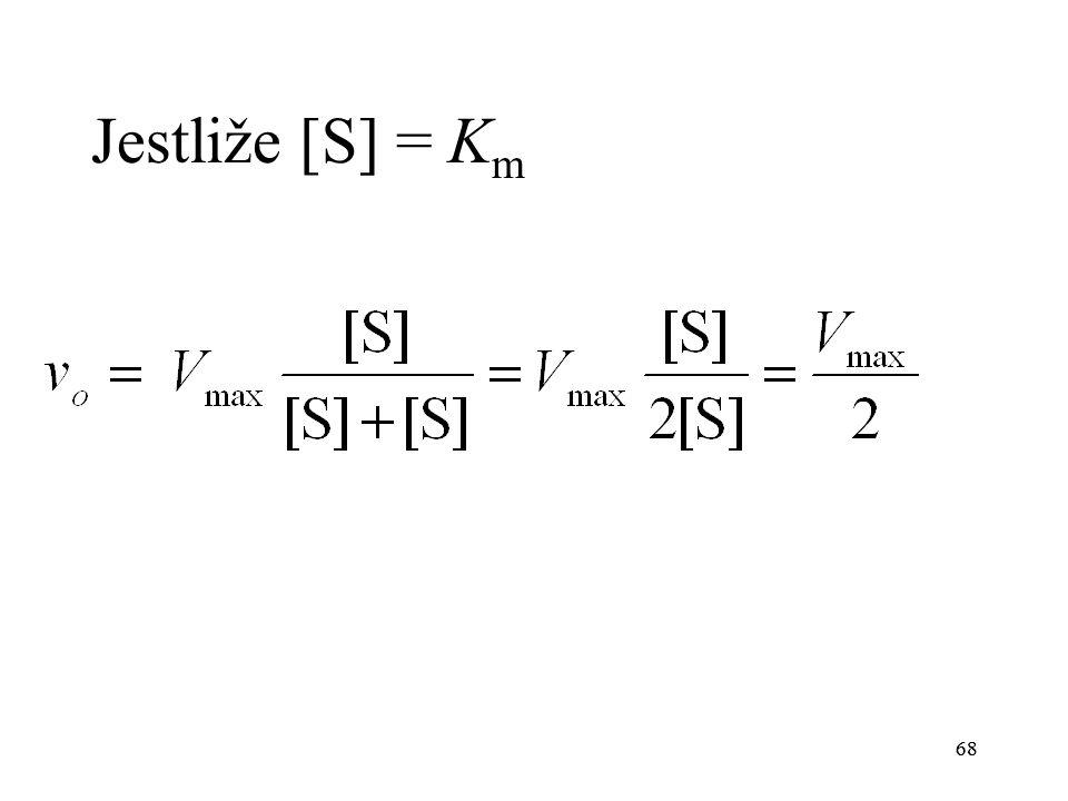 Jestliže [S] = Km 68